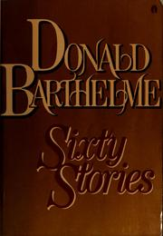 Cover of: Sixty stories by Donald Barthelme