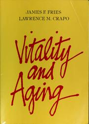 Vitality and aging by James F. Fries