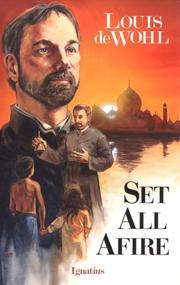 Set all afire by De Wohl, Louis