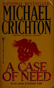 Cover of: A case of need by Michael Crichton