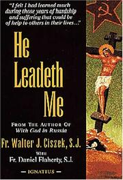 He leadeth me by Walter J. Ciszek