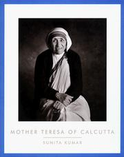 Mother Teresa of Calcutta by Sunita Kumar