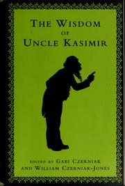 The wisdom of Uncle Kasimir by Kasimir Uncle