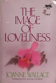 Cover of: The image of loveliness by Joanne Wallace