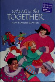 Cover of: We're All in This Together How Families Matter by