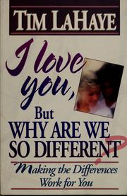 Cover of: I love you, but why are we so different? by Tim F. LaHaye