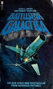 Battlestar Galactica by Glen A. Larson