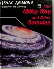 Our Milky Way and other galaxies by Isaac Asimov