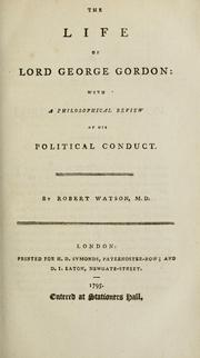 The life of Lord George Gordon by Watson, Robert