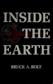 Inside the earth by Bruce A. Bolt