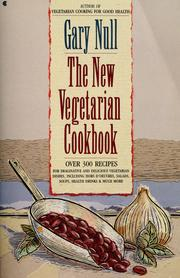 The New Vegetarian Cookbook by Gary Null