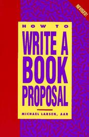 Cover of: How to write a book proposal by Larsen, Michael