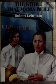 The STORE THAT MAMA BUILT Robert Lehrman