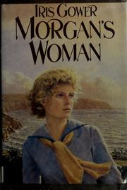 Morgan's woman by Iris. Gower, Iris Gower