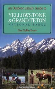 An outdoor family guide to Yellowstone &amp; Grand Teton national parks by Lisa Gollin Evans