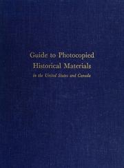 Guide to photocopied historical materials in the United States and Canada by Hale, Richard Walden