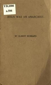 Jesus Was An Anarchist by Elbert Hubbard