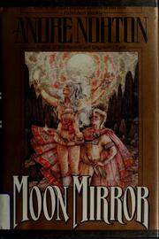 Cover of: Moon mirror by Andre Norton