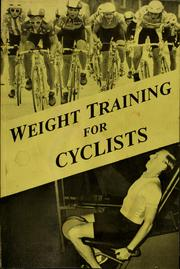 Weight training for cyclists, from the editors of Velo-news by Fred Matheny