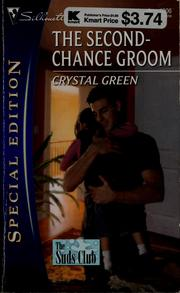 Cover of: The Second-Chance Groom (Silhouette Special Edition) | Crystal Green