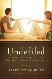 Cover of: Undefiled by Harry W. Schaumburg
