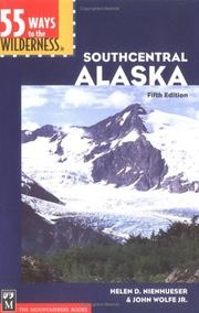 55 ways to the wilderness in southcentral Alaska by Helen Nienhueser