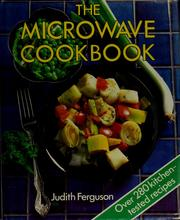 Cover of: The microwave cookbook by Judith Ferguson