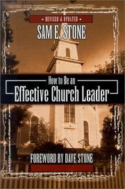 How to be an effective church leader by Sam E. Stone