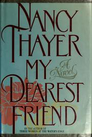 Cover of: My dearest friend by Nancy Thayer