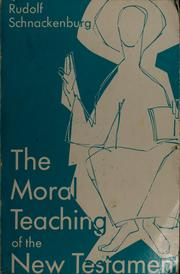 The moral teaching of the New Testament by Rudolf Schnackenburg