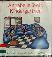Cover of: Annabelle Swift, kindergartner by Amy Schwartz