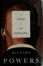 Cover of: The time of our singing by Richard Powers
