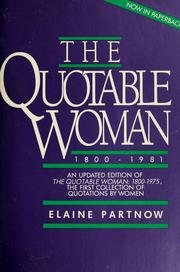Cover of: The Quotable woman, 1800-1981 by compiled and edited by Elaine Partnow.