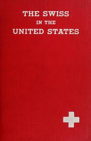 The Swiss in the United States by Swiss-American Historical Society.