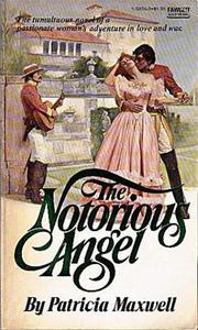 The Notorious Angel by Patricia Maxwell