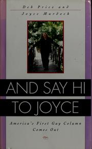 And say hi to Joyce by Deb Price