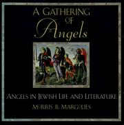 Cover of: A gathering of angels by Morris B. Marǵolies, Morris B. Marǵolies