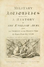Military antiquities respecting a history of the English army by Francis Grose