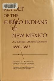 Revolt of the Pueblo Indians of New Mexico and Otermín's attempted reconquest, 1680-1682 by Hackett, Charles Wilson, Charles W. Hackett
