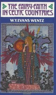 The fairy-faith in Celtic countries by Walter Yeeling Evans Wentz