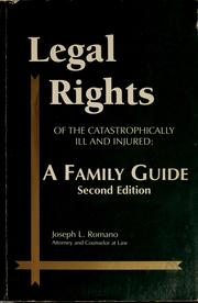 Legal rights of the catastrophically ill and injured by Joseph L. Romano