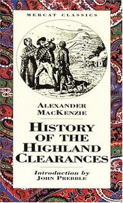 The history of the Highland clearances by Mackenzie, Alexander