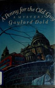 Cover of: A penny for the old guy by Gaylord Dold