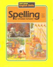 Spelling for Christian Schools 1 (First Grade Enlish Skills) PDF