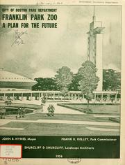Franklin park zoo: a plan for the future by Boston (Mass.). Parks and Recreation Dept.