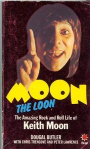 Moon the Loon by Dougal Butler, Chris Trengove, Peter Lawrence