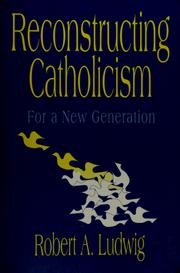 Cover of: Reconstructing Catholicism by Robert A. Ludwig