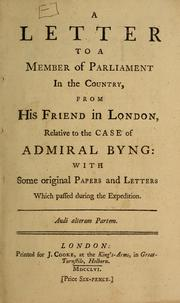 A Letter to a Member of Parliament in the country, from his friend in London, relative to the case of Admiral Byng by Whitehead, Paul