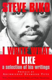 steve biko i write what i like 19 quotes from steve biko: 'the greatest weapon in the hand of the oppressor is  the mind of the oppressed', 'it is better to die for an idea that will live, than to.