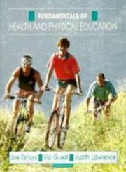 Cover of: Fundamentals of Health and Physical Education by Joe Eshuys, Vic Guest, Judith Lawrence, Coleen Jackson, Dee Bunnage